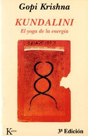 Kundalini, El Yoga de la Energía.