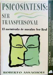 Psicosíntesis: Ser Transpersonal