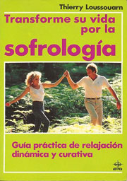 Transforme su Vida por la Sofrología